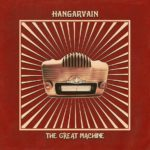 The Great Machine, il nuovo album degli Hangarvain!