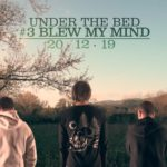Under The Bed raccontano in anteprima il nuovo singolo #3 BLEW MY MIND